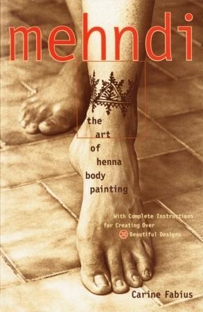 Mehndi The Art Of Henna Body Painting By Carine Fabius