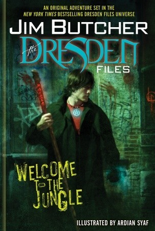 Jim Butcher's Dresden Files Welcome to the Jungle by Jim Butcher