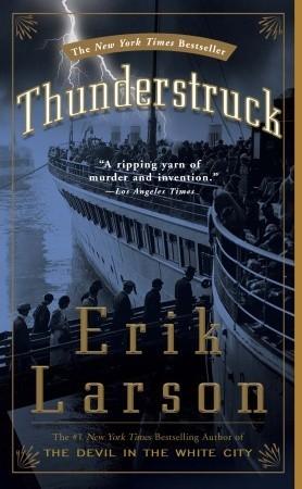 Thunderstruck by Erik Larson