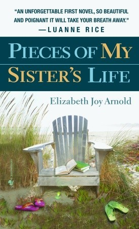 Pieces of My Sister's Life by Elizabeth Joy Arnold