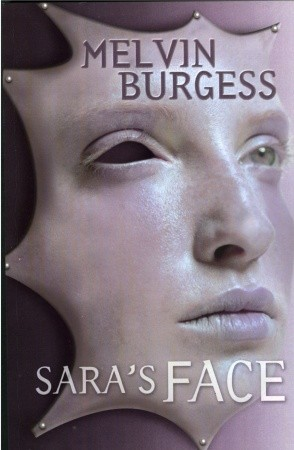 Sara's Face by Melvin Burgess