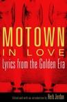 Motown in Love: Lyrics from the Golden Era