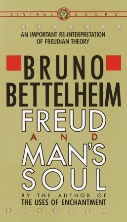 Freud and Man's Soul by Bruno Bettelheim