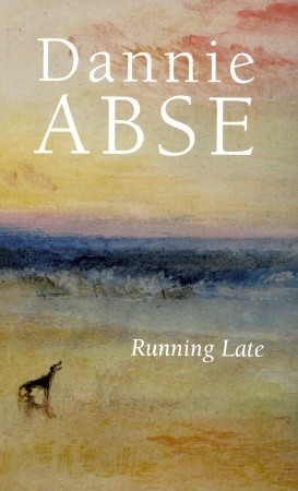 Running Late by Dannie Abse