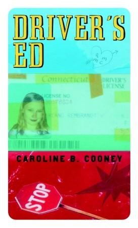 Driver's Ed by Caroline B. Cooney