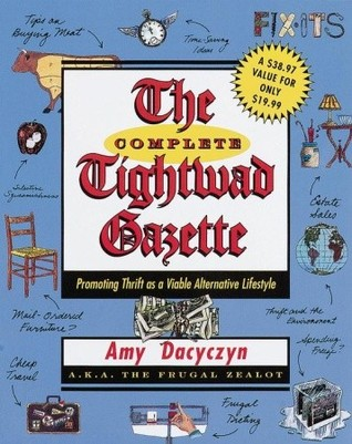 The Complete Tightwad  Gazette - Amy Dacyczyn