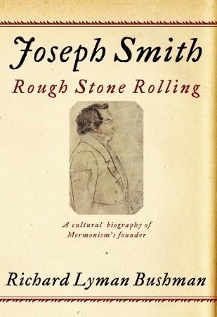 Joseph Smith by Richard L. Bushman