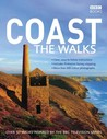 Coast: The Walks: Over 50 Walks Inspired by the BBC Television Series