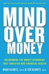 Mind over Money: Overcoming the Money Disorders That Threaten Our Financial Health