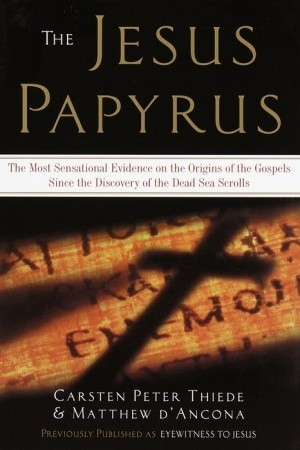 the-jesus-papyrus-the-most-sensational-evidence-on-the-origin-of-the-gospel-since-the-discover-of-the-dead-sea-scrolls