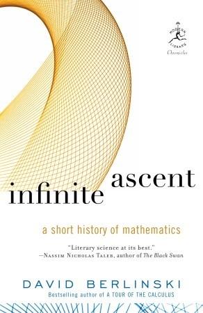 Infinite Ascent by David Berlinski
