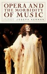 Opera and the Morbidity of Music