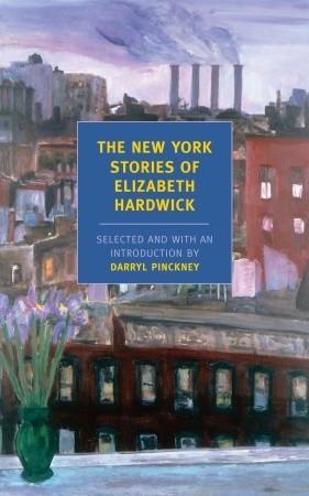 The New York Stories by Elizabeth Hardwick