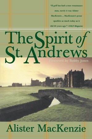 The Spirit of St. Andrews por Alister Mackenzie