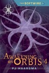 Awakening on Orbis 4 (The Softwire #4)