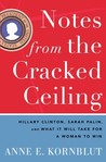 Notes from the Cracked Ceiling: Hillary Clinton, Sarah Palin, and What It Will Take for a Woman to Win