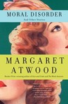 Moral Disorder and Other Stories by Margaret Atwood