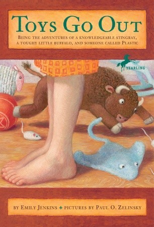 Toys Go Out: Being the Adventures of a Knowledgeable Stingray, a Toughy Little Buffalo, and Someone