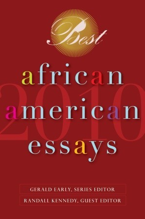 best african american essays by randall kennedy best african american essays 2010