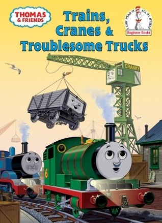 Trains, Cranes and Troublesome Trucks