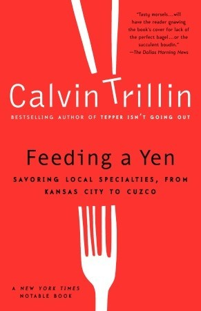 Feeding a Yen: Savoring Local Specialties, from Kansas City to Cuzco
