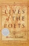 Lives of the Poets by Michael       Schmidt