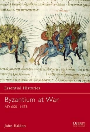 Byzantium at War: AD 600–1453