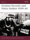 German Security and Police Soldier 1939–45 by Gordon Williamson