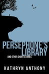 Persephone's Library and Other Short Stories