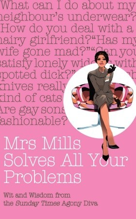 Mrs Mills Solves All Your Problems by D.J. Mills