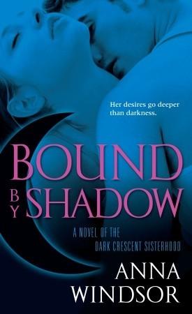 Bound by Shadow (The Dark Crescent Sisterhood, #1)