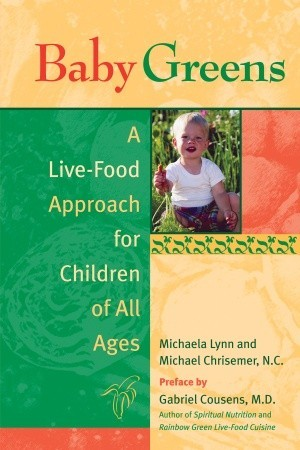 Baby Greens: A Live-Food Approach for Children of All Ages por Michaela Lynn ePUB iBook PDF 978-1583941379