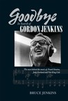 Goodbye: In Search of Gordon Jenkins