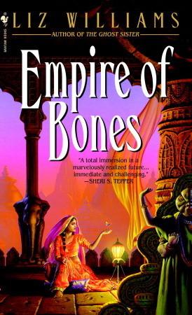 Empire of Bones by Liz Williams