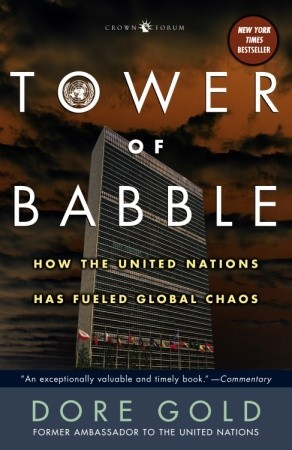 tower-of-babble-how-the-united-nations-has-fueled-global-chaos