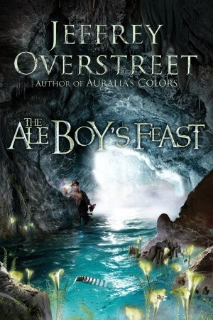 The Ale Boys Feast By Jeffrey Overstreet