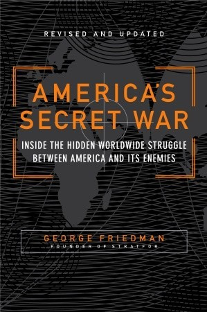 America's Secret War by George Friedman