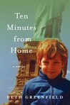 Ten Minutes from Home: A Memoir