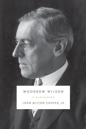 Woodrow Wilson: A Biography