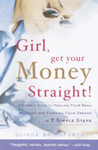 Download Girl, Get Your Money Straight: A Sister's Guide to Healing Your Bank Account and Funding Your Dreams in 7 Simple Steps