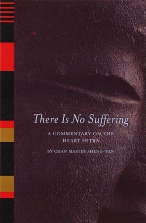 There Is No Suffering: A Commentary on the Heart Sutra