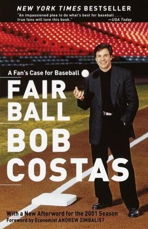 Fair Ball: A Fans Case for Baseball