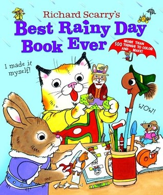 Richard Scarrys Best Rainy Day Book Ever...