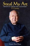 Steal My Art: The Life and Times of T'ai Chi Master, T.T. Liang