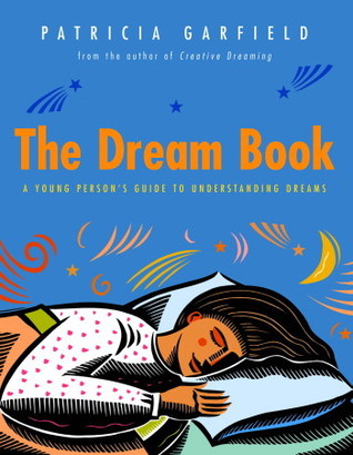 The Dream Book A Young Persons Guide To Understanding Dreams By