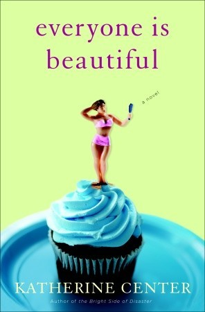 Ebook Everyone Is Beautiful by Katherine Center PDF!