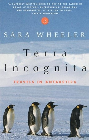Terra Incognita by Sara Wheeler