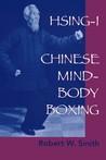 Hsing-I: Chinese Mind-Body Boxing