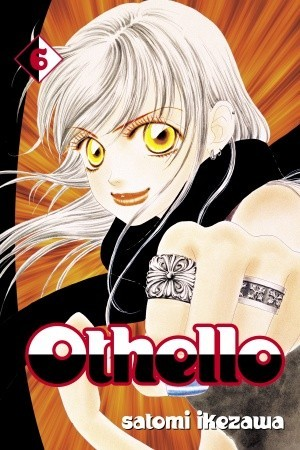 Othello, volume 6 by Satomi Ikezawa