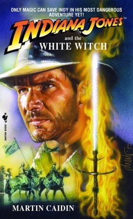 Indiana Jones and the White Witch by Martin Caidin